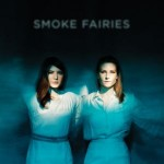 Smoke Fairies // Smoke Fairies