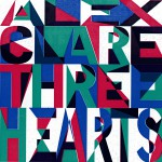 Alex Clare // Three Hearts
