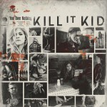 Kill It Kid // You Owe Nothing