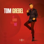 Tom Gaebel // So Good To Be Me