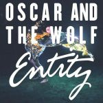 Oscar And The Wolf // Entity