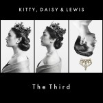 Kitty, Daisy & Lewis // The Third