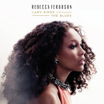 Rebecca Ferguson // Lady Sings The Blues