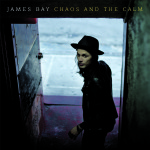 James Bay // Chaos And The Calm