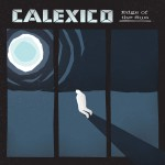 Calexico // Edge Of The Sun