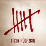 Itchy Poopzkid // SIX