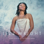 LIZZ WRIGHT // FREEDOM AND SURRENDER