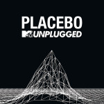 PLACEBO // MTV UNPLUGGED