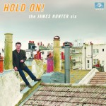 The James Hunter Six // Hold On