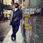 Gregory Porter // Take Me To The Alley