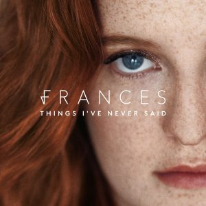 Frances Things I've Never Said Cover