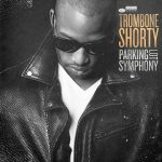 Trombone Shorty Parking Lot Symphony Cover