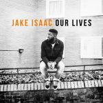 Jake Isaac Our Lives Cover