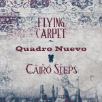 Quadro Nuevo meets Cairo Steps Flying Carpet Cover