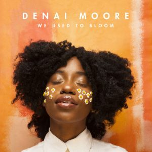 Denai Moore We Used To Bloom Cover
