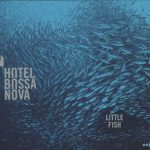 Hotel Bossa Nova Little Fish Cover