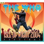 The Who Live At The Isle Of Wight Festival 2004 Cover