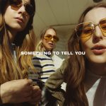 Haim Something To Tell You Cover