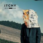 Itchy // All We Know