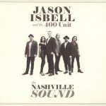 Jason Isbell and The 400 Unit The Nashville Sound Cover