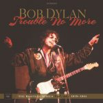 Bob Dylan Trouble No More_Bootleg Series Vol 13 Cover