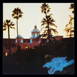 Eagles Hotel California 40th Anniversary Cover