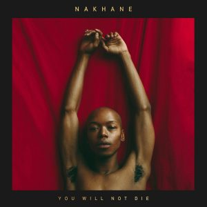 Nakhane You Will Not Die Cover