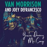 Van Morrison and Joey DeFrancesco You're Driving Me Crazy Cover