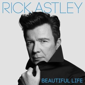 Rick Astley Beautiful Life Cover