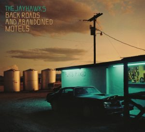 The Jayhawks Back Roads And Abandoned Motels Cover