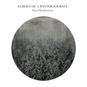Paul Hankinson Echoes of a Winter Journey Cover