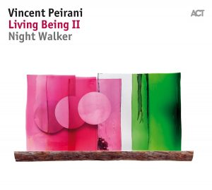 Vincent Peirani Living Being II Night Walker Cover