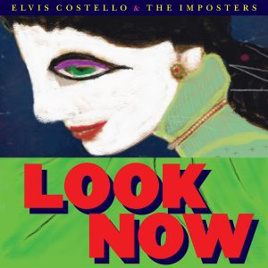 Elvis Costello and The Imposters Look Now Cover