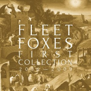 Fleet Foxes First Collection 2006-2009 Cover