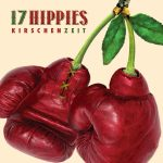 17 Hippies Kirschenzeit Cover