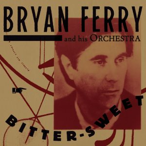 Bryan Ferry Bitter-Sweet Cover