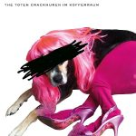 The toten Crackhuren im Kofferraum bitchlifecrisis Cover