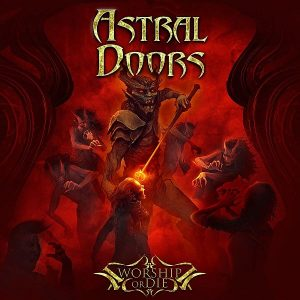 Astral Doors Worship Or Die Cover