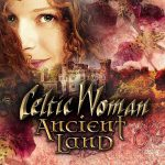 Celtic Woman Ancient Land Cover