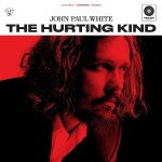 John Paul White The Hurting Kind Cover