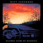 Matt Andersen Halfway Home By Morning Cover