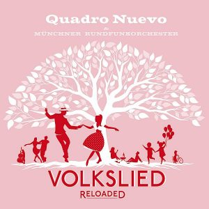 Quadro Nuevo Volkslied Reloaded Cover