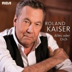 Roland Kaiser Alles oder Dich Cover