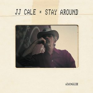 JJ Cale Stay Around Cover