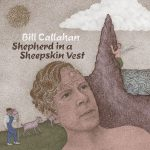 Bill Callahan Shepherd In A Sheepskin Vest Cover