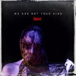 Slipknot We Are Not Your Kind Cover
