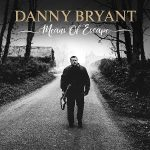 Danny Bryant // Means Of Escape