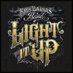 Kris Barras Band // Light It Up