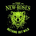The New Roses // Nothing But Wild