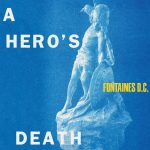 Fontaines D.C. // A Hero's Death